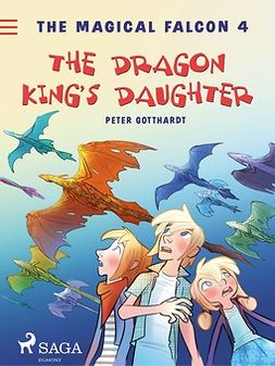 Gotthardt, Peter - The Magical Falcon 4 - The Dragon King's Daughter, ebook