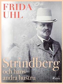 Uhl, Frida - Strindberg och hans andra hustru, ebook