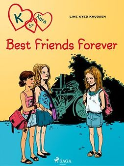 Knudsen, Line Kyed - K for Kara 1: Best Friends Forever, ebook