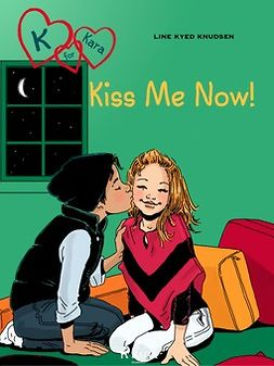 Knudsen, Line Kyed - K for Kara 3: Kiss Me Now!, e-bok
