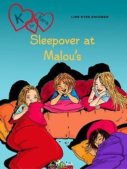 Knudsen, Line Kyed - K for Kara 4: Sleepover at Malou's, e-bok