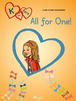 Knudsen, Line Kyed - K for Kara 5: All for One!, ebook