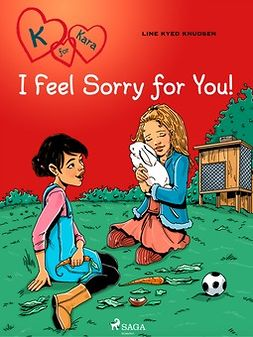 Knudsen, Line Kyed - K for Kara 7: I Feel Sorry for You!, ebook
