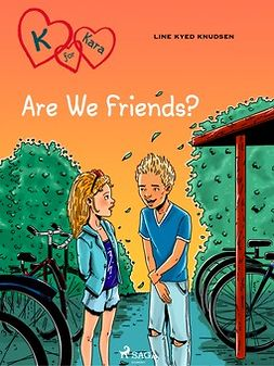Knudsen, Line Kyed - K for Kara 11: Are We Friends?, ebook