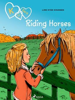 Knudsen, Line Kyed - K for Kara 12: Riding Horses, ebook