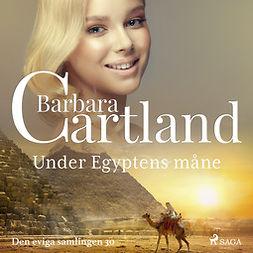Cartland, Barbara - Under Egyptens måne, audiobook