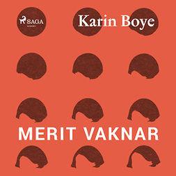 Boye, Karin - Merit vaknar, audiobook