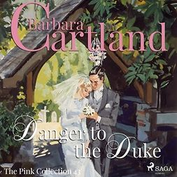 Cartland, Barbara - Danger to the Duke, audiobook