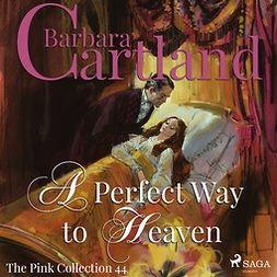 Cartland, Barbara - A Perfect Way to Heaven, audiobook