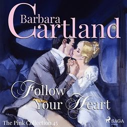 Cartland, Barbara - Follow Your Heart, audiobook