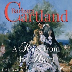 Cartland, Barbara - A Kiss From the Heart, audiobook