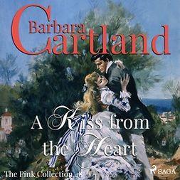 Cartland, Barbara - A Kiss From the Heart, äänikirja