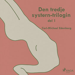 Edenborg, Carl-Michael - Den tredje systern-trilogin del 1, audiobook