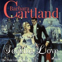 Cartland, Barbara - Seeking Love, audiobook
