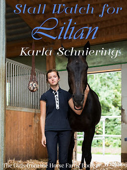 Schniering, Karla - The Girls from the Horse Farm 4: Stall Watch for Lilian, ebook