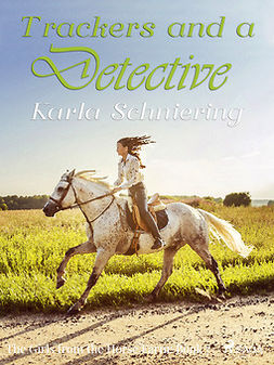 Schniering, Karla - The Girls from the Horse Farm 7: Trackers and a Detective, ebook