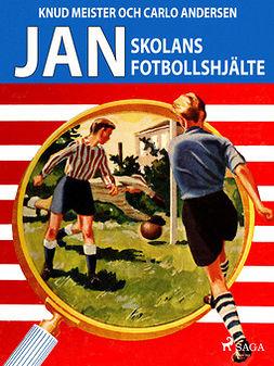 Andersen, Carlo - Jan: Skolans fotbollshjälte, ebook