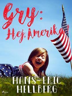 Hellberg, Hans-Eric - Gry: Hej, Amerika!, ebook