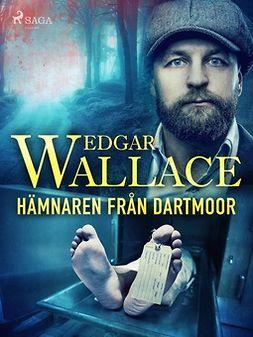 Wallace, Edgar - Hämnaren från Dartmoor, ebook