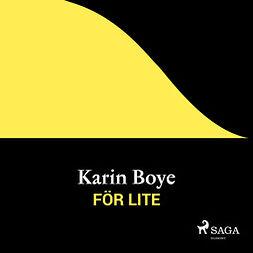 Boye, Karin - För lite, audiobook