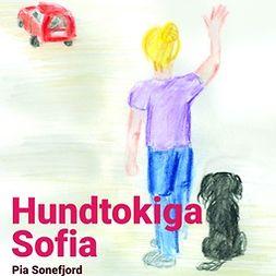 Sonefjord, Pia - Hundtokiga Sofia, audiobook