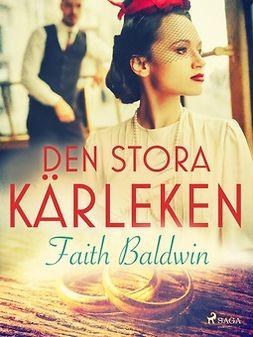 Baldwin, Faith - Den stora kärleken, ebook