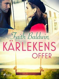 Baldwin, Faith - Kärlekens offer, ebook