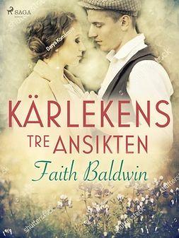 Baldwin, Faith - Kärlekens tre ansikten, ebook