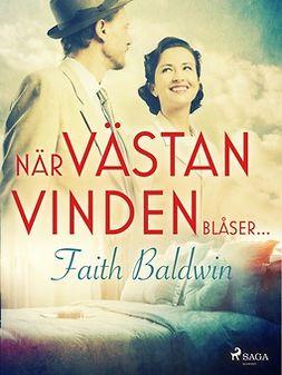 Baldwin, Faith - När västanvinden blåser..., ebook