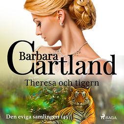 Cartland, Barbara - Theresa och tigern, audiobook