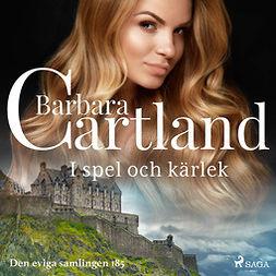 Cartland, Barbara - I spel och kärlek, audiobook