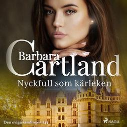 Cartland, Barbara - Nyckfull som kärleken, audiobook