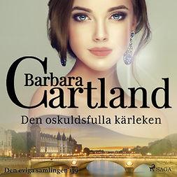 Cartland, Barbara - Den oskuldsfulla kärleken, audiobook
