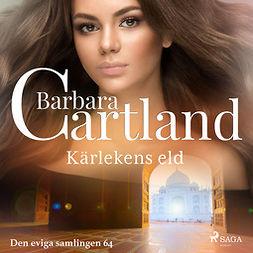 Cartland, Barbara - Kärlekens eld, audiobook