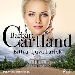 Cartland, Barbara - Bittra, ljuva kärlek, audiobook