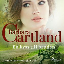 Cartland, Barbara - En kyss till bruden, audiobook