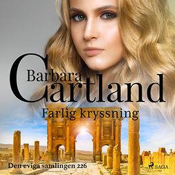 Cartland, Barbara - Farlig kryssning, audiobook