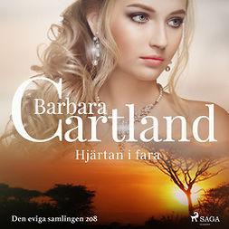 Cartland, Barbara - Hjärtan i fara, audiobook