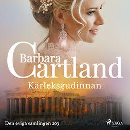 Cartland, Barbara - Kärleksgudinnan, audiobook