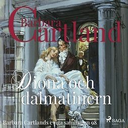 Cartland, Barbara - Diona och dalmatinern, audiobook
