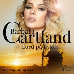 Cartland, Barbara - Lord på flykt, audiobook