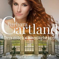 Cartland, Barbara - Den mörka hemligheten, audiobook