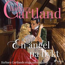 Cartland, Barbara - En ängel på flykt, audiobook