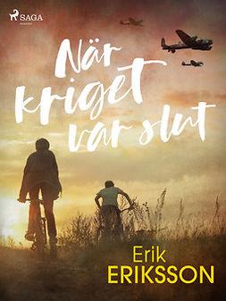 Eriksson, Erik - När kriget var slut, ebook