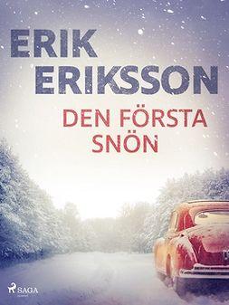 Eriksson, Erik - Den första snön, ebook