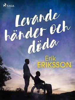 Eriksson, Erik - Levande händer och döda, ebook