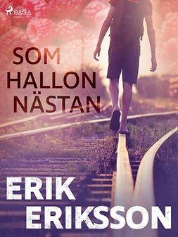 Eriksson, Erik - Som hallon nästan, ebook