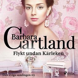 Cartland, Barbara - Flykt undan kärleken, audiobook