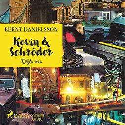 Danielsson, Bernt - Kevin & Schröder - Deja vú, audiobook