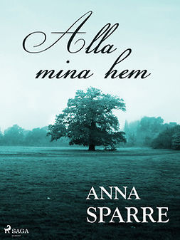 Sparre, Anna - Alla mina hem, e-bok
